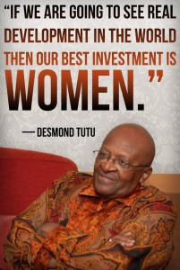 "...our best investment is women."" - Desmond Tutu"