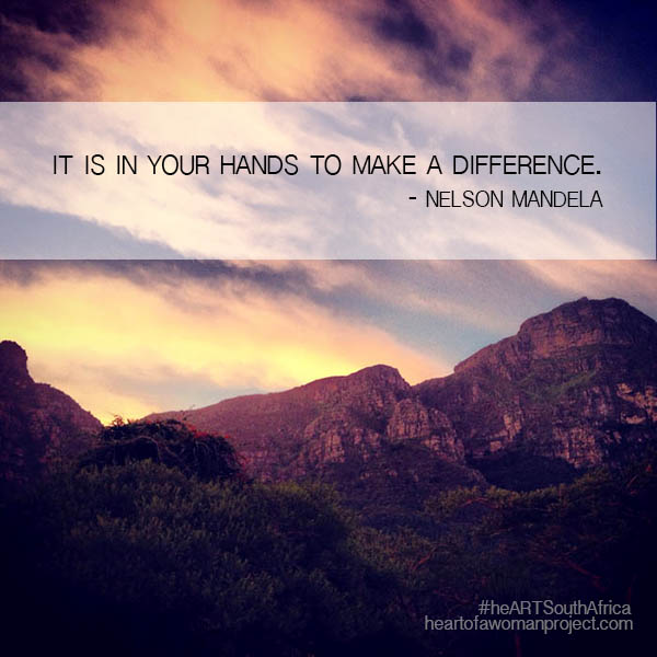 It is in your hands to make a difference - Nelson Mandela #heARTSouthAfrica
